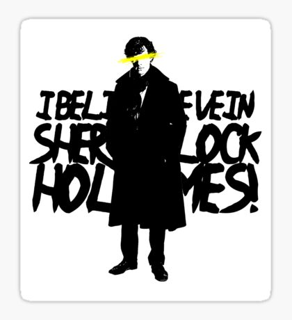 BELIEVE IN HOLMES Sticker