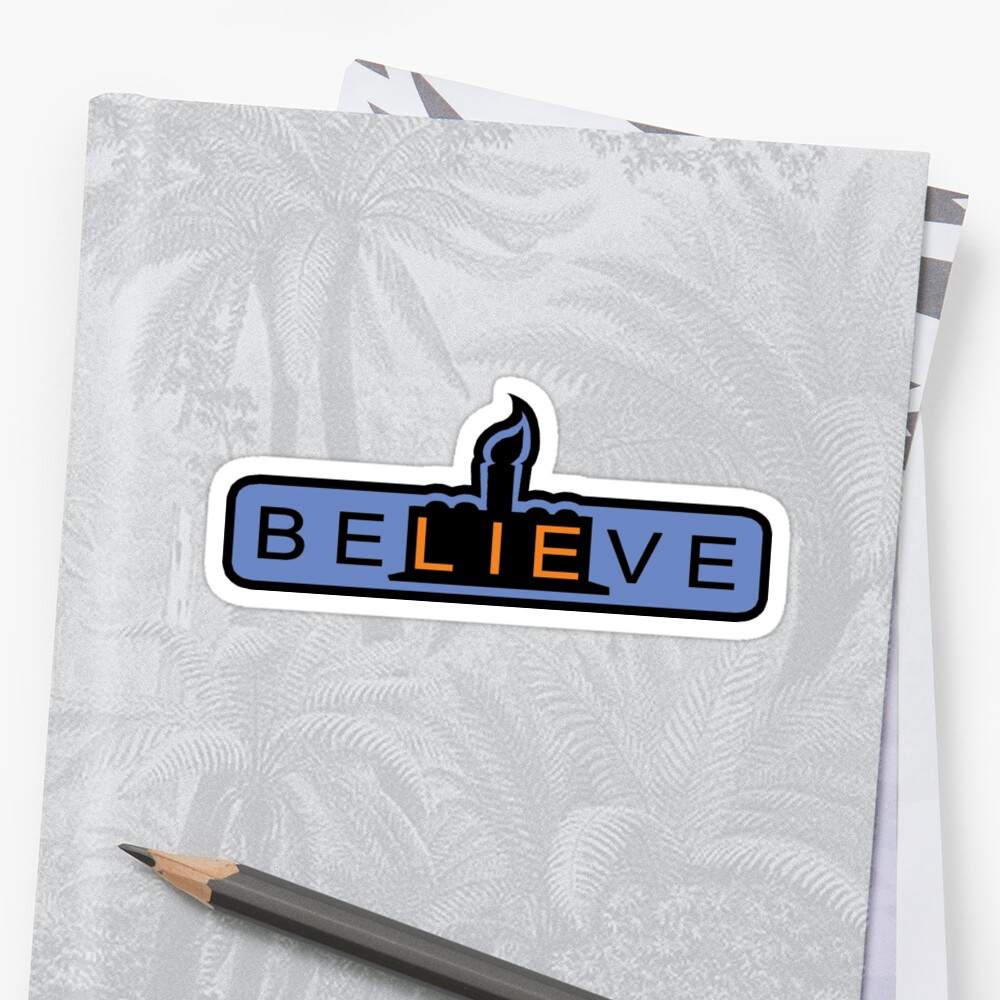 beLIEve  -  STICKER by TrulyEpic