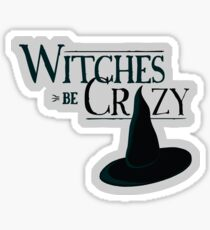 Witches Be Crazy Sticker