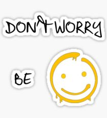 Don't worry, be :) Sticker