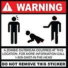 Zombie outbreak warning sticker by MalvadoPhD