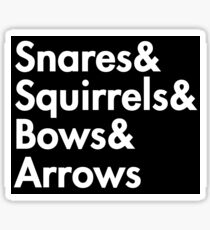 Snares& squirrels& bows& arrows....(WHITE FONT STICKER) Sticker