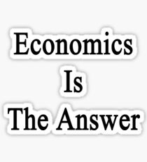 Economics Is The Answer Sticker
