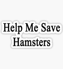 Help Me Save Hamsters Sticker
