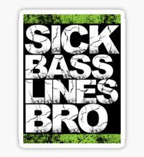 Sick Basslines Bro Sticker (neon green) Sticker