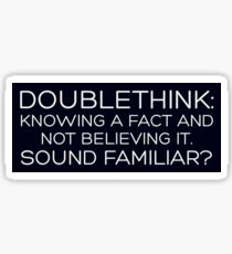 Doublethink...Sound Familiar? - STICKER Sticker
