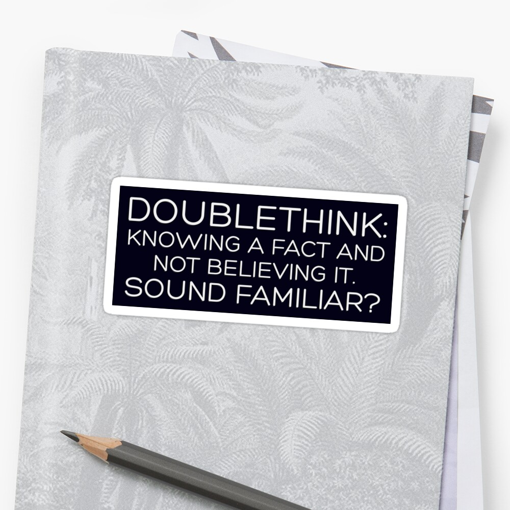 Doublethink...Sound Familiar? - STICKER by MTKlima