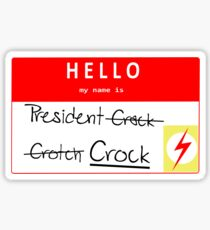 President Crock (Uncensored) Nametag Sticker