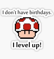 I don't have birthdays! Sticker