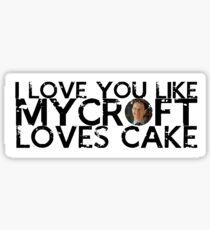 I Love You Like Mycroft Loves Cake Sticker