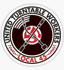 United Turntable Workers - Local 45 Sticker