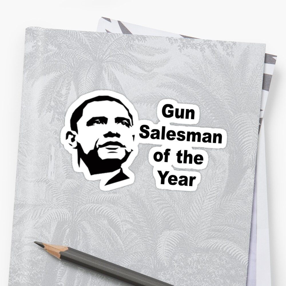 Gun Salesman of the Year by thatstickerguy
