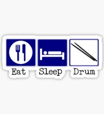 Eat, Sleep, Drum Sticker