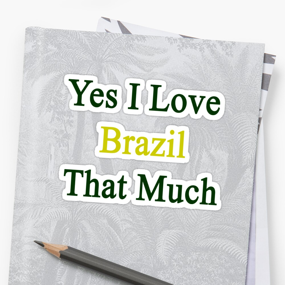 Yes I Love Brazil That Much by supernova23