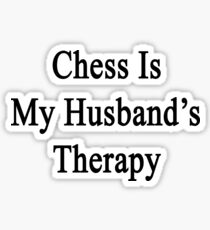 Chess Is My Husband's Therapy Sticker