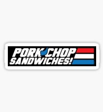 Pork Chop Sandwiches! (STICKER) Sticker