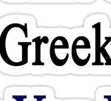 I'm That Cute Greek Guy You Like Sticker