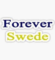 Forever Swede  Sticker