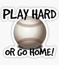 Play Hard or Go Home Sticker