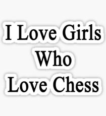 I Love Girls Who Love Chess Sticker