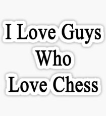 I Love Guys Who Love Chess  Sticker