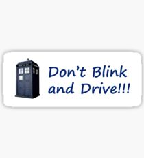 Don't Blink & Drive Sticker