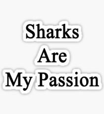 Sharks Are My Passion Sticker