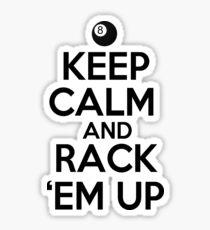 Keep Calm and Rack Em Up Sticker