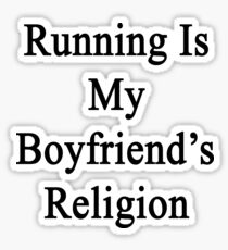 Running Is My Boyfriend's Religion Sticker