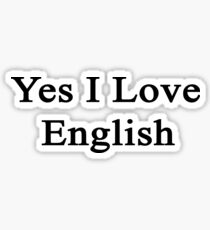 Yes I Love English  Sticker