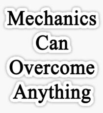 Mechanics Can Overcome Anything Sticker