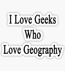 I Love Geeks Who Love Geography Sticker