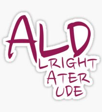 ALD - alright later dud Sticker