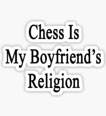 Chess Is My Boyfriend's Religion Sticker