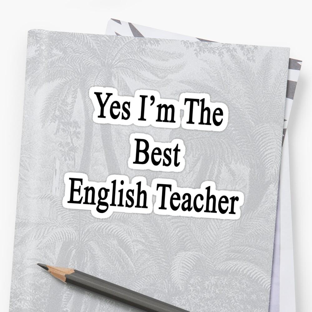 Yes I'm The Best English Teacher by supernova23