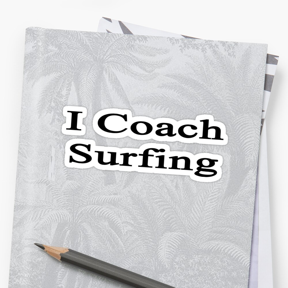 I Coach Surfing  by supernova23