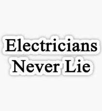 Electricians Never Lie  Sticker