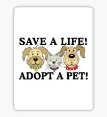 SAVE A LIFE - ADOPT A PET Sticker