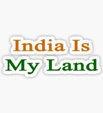 India Is My Land  Sticker