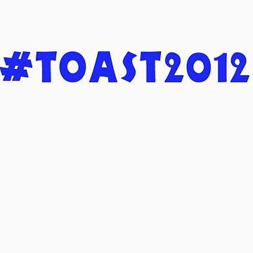 #TOAST2012 (BlueText) by Valkenhyne
