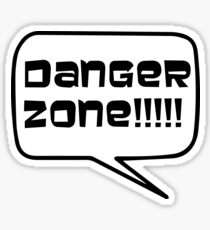 Danger Zone!!!! Sticker