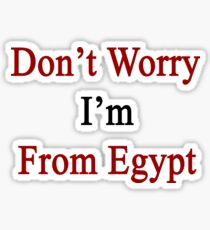Don't Worry I'm From Egypt  Sticker