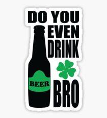 Do you even drink bro? Sticker