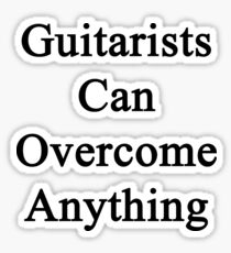 Guitarists Can Overcome Anything  Sticker