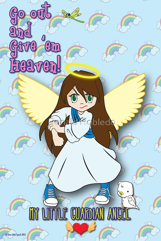My Little Guardian Angel - Go Out And Give Them Heaven! by Ronald Robledo