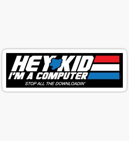 Hey Kid I'm a Computer (STICKER) Sticker