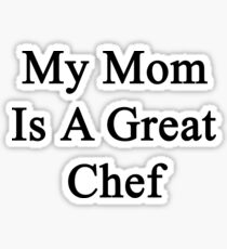 My Mom Is A Great Chef  Sticker
