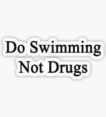 Do Swimming Not Drugs  Sticker