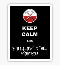 Keep calm and follow the worms 02 Sticker