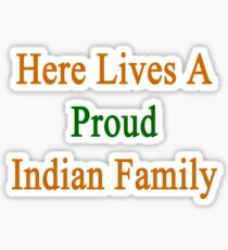 Here Lives A Proud Indian Family Sticker